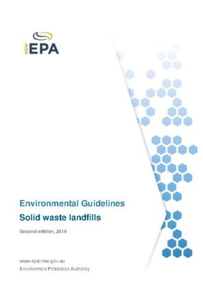 Cover of Environmental Guidelines: Solid waste landfills, Second edition 2016
